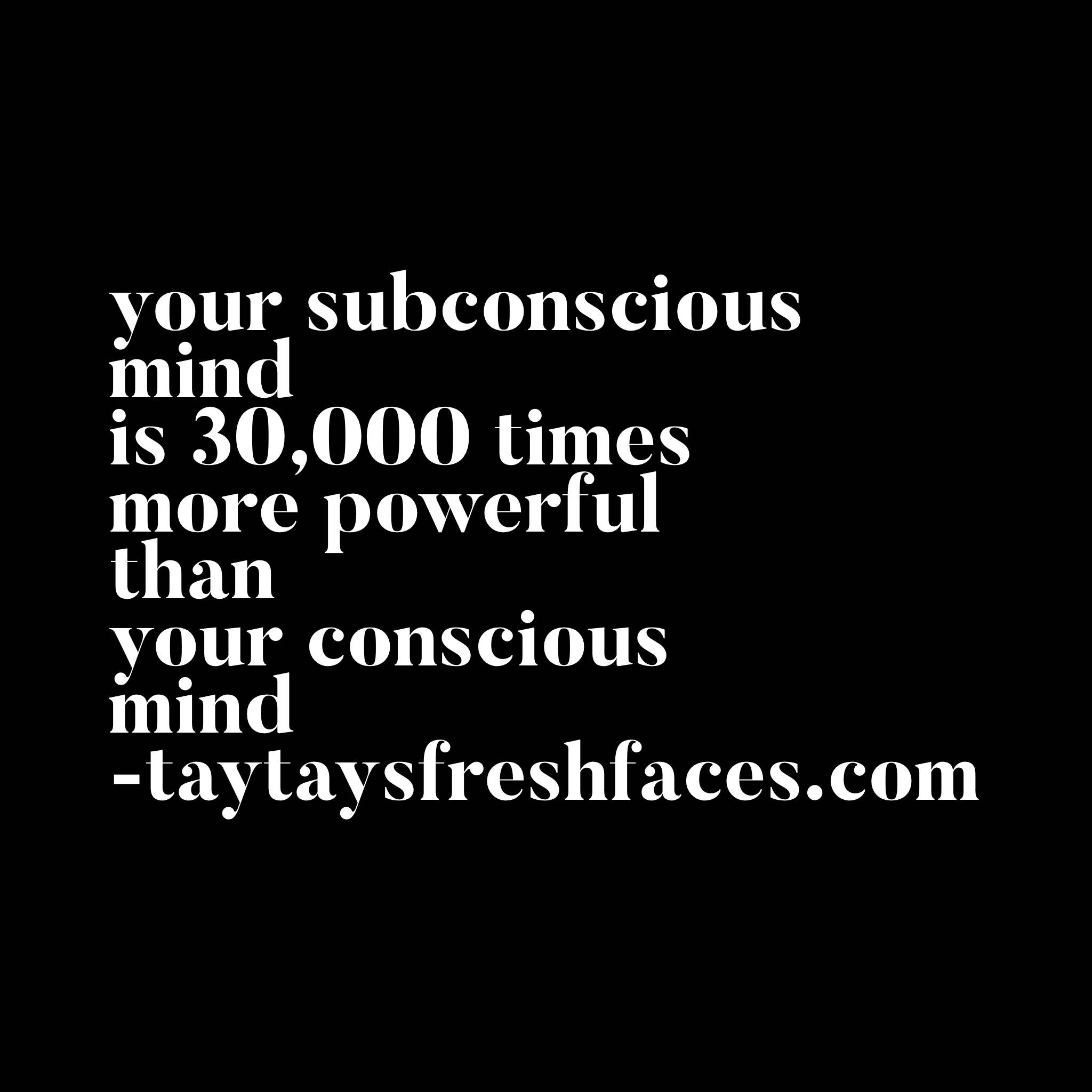 Your subconscious mind is 30,000 times more powerful than